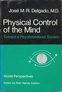 Jose Delgado, M.D.: Physical Control of the Mind